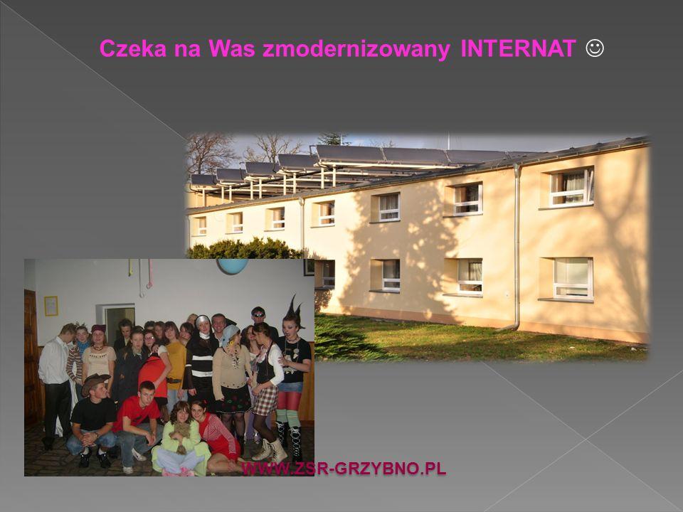 WWW.ZSR-GRZYBNO.PL Czeka na Was zmodernizowany INTERNAT