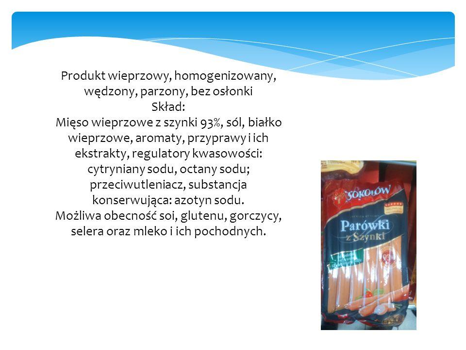 Produkt wieprzowy, homogenizowany, wędzony, parzony, bez osłonki Skład: Mięso wieprzowe z szynki 93%, sól, białko wieprzowe, aromaty, przyprawy i ich ekstrakty, regulatory kwasowości: cytryniany sodu, octany sodu; przeciwutleniacz, substancja konserwująca: azotyn sodu.