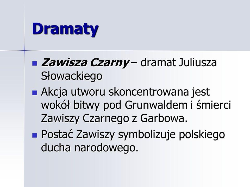 Dramaty Zawisza Czarny – dramat Juliusza Słowackiego Zawisza Czarny – dramat Juliusza Słowackiego Akcja utworu skoncentrowana jest wokół bitwy pod Gru