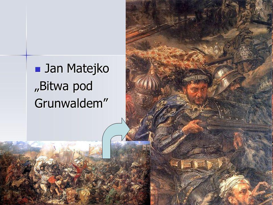 "Jan Matejko Jan Matejko ""Bitwa pod Grunwaldem"""