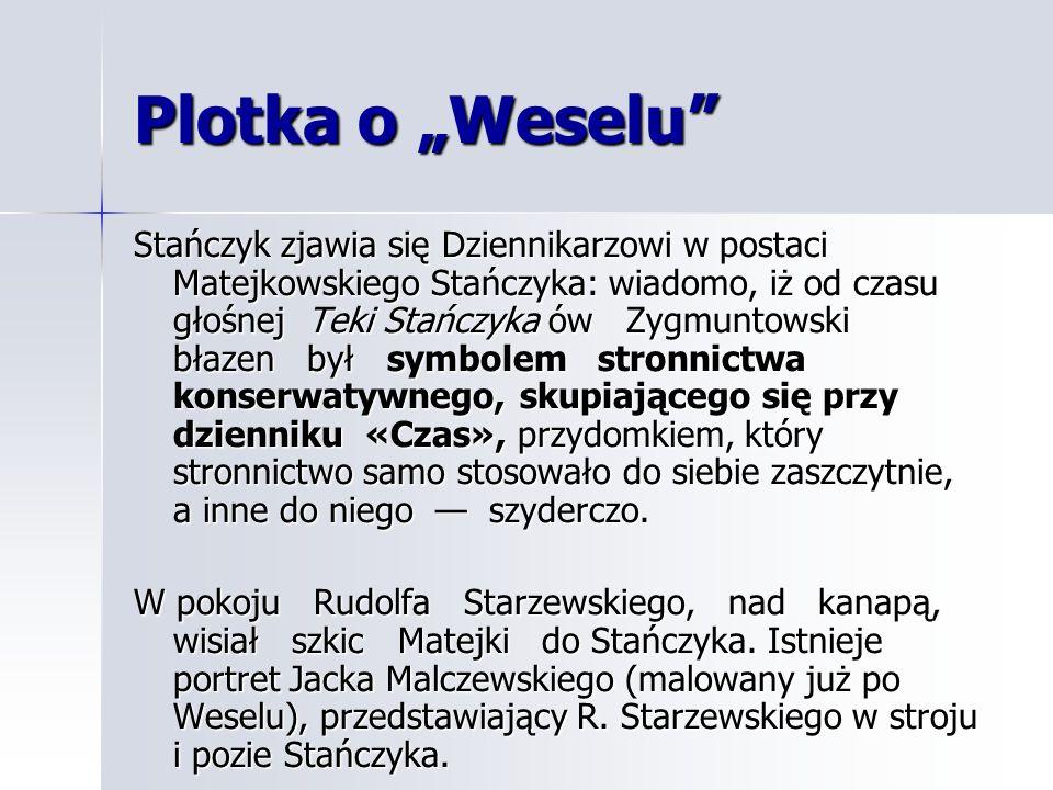 """Plotka o """"Weselu"""" Stańczyk zjawia się Dziennikarzowi w postaci Matejkowskiego Stańczyka: wiadomo, iż od czasu głośnej Teki Stańczyka ów Zygmuntowski b"""