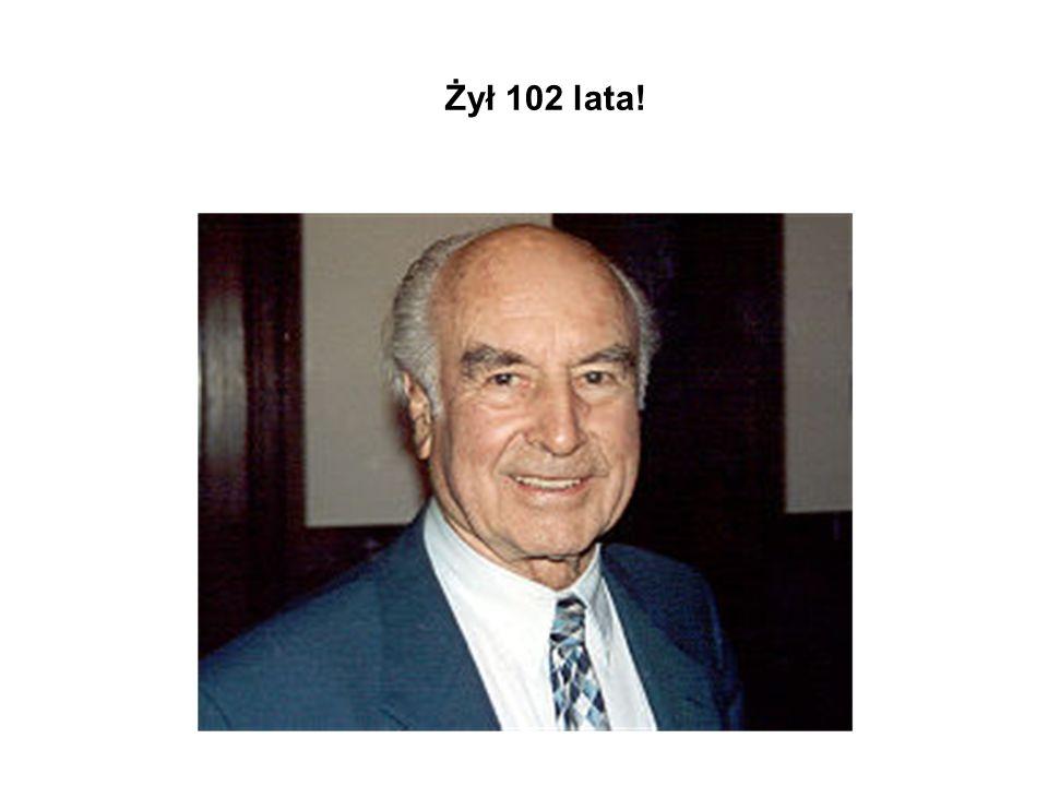 Żył 102 lata!