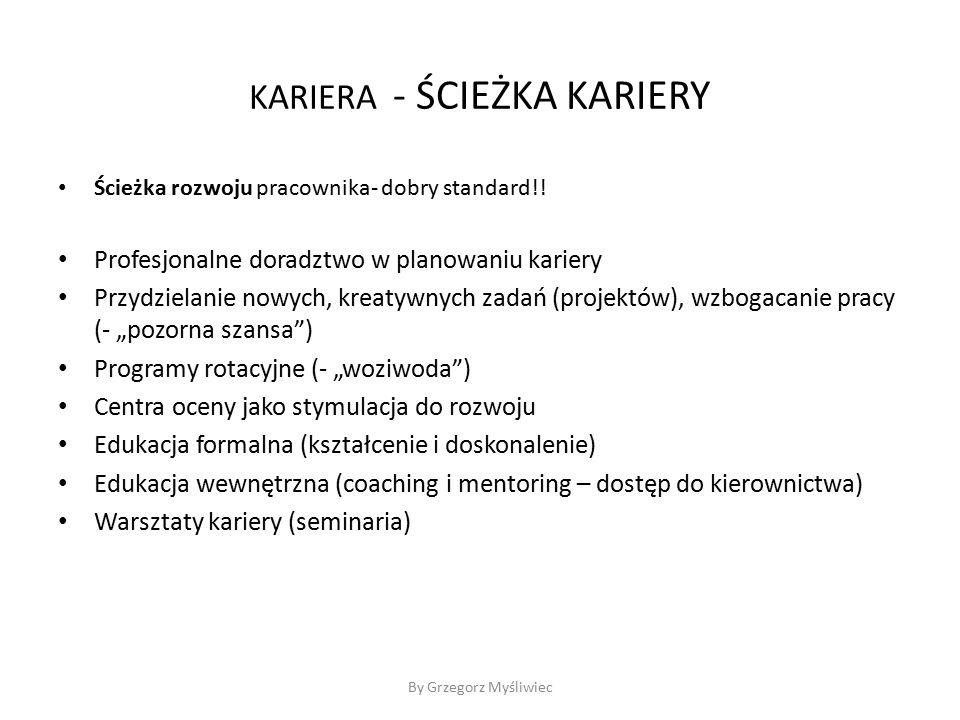 KARIERA - ŚCIEŻKA KARIERY Ścieżka rozwoju pracownika- dobry standard!.
