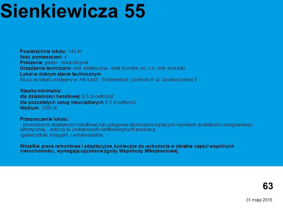31 maja 2016 63 Sienkiewicza 55 Powierzchnia lokalu: 140,41 Ilość pomieszczeń: 4 Położenie: parter - lewa oficyna Urządzenia techniczne: inst. elektry