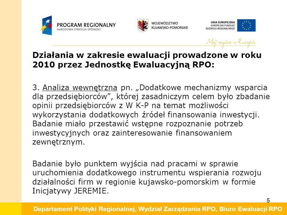 Departament Polityki Regionalnej, Wydział Zarządzania RPO, Biuro Ewaluacji RPO Działania w zakresie ewaluacji prowadzone w roku 2010 przez Jednostkę Ewaluacyjną RPO: 3.