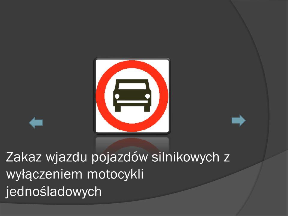 Zakaz wjazdu pojazdów silnikowych z wyłączeniem motocykli jednośladowych