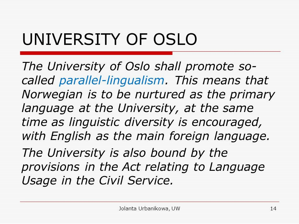 UNIVERSITY OF OSLO The University of Oslo shall promote so- called parallel-lingualism.