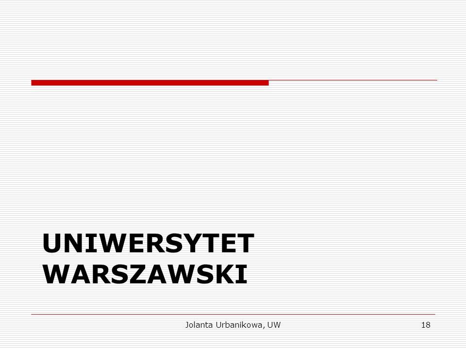 UNIWERSYTET WARSZAWSKI Jolanta Urbanikowa, UW18