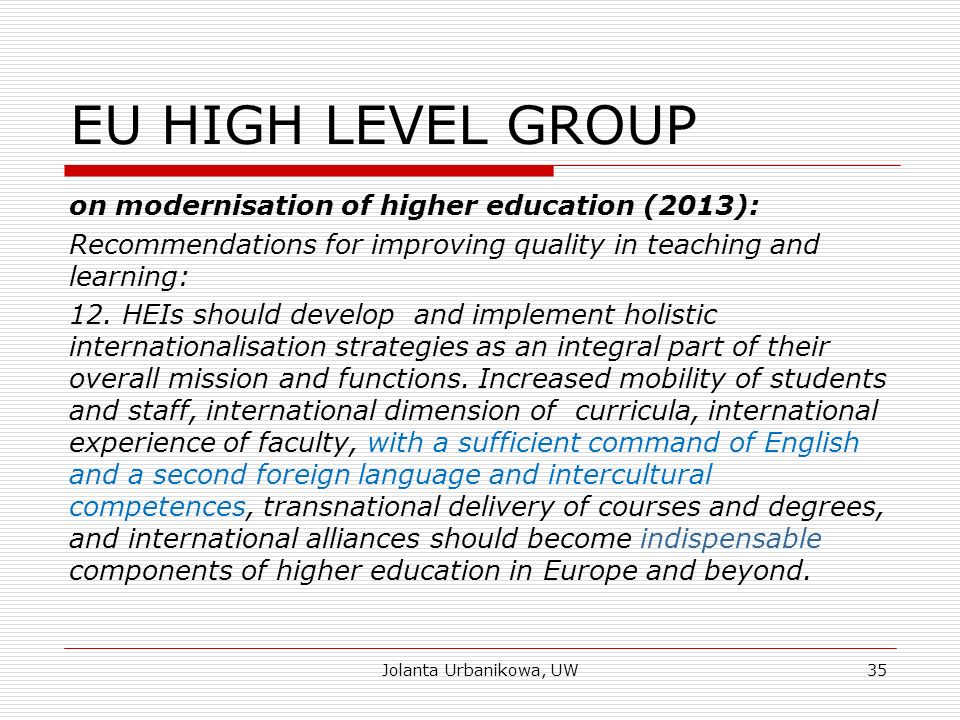 EU HIGH LEVEL GROUP on modernisation of higher education (2013): Recommendations for improving quality in teaching and learning: 12.