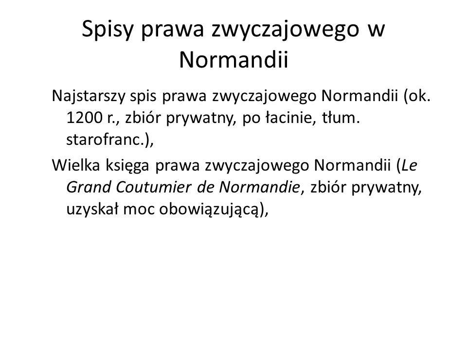 Spisy prawa zwyczajowego w Normandii Najstarszy spis prawa zwyczajowego Normandii (ok.