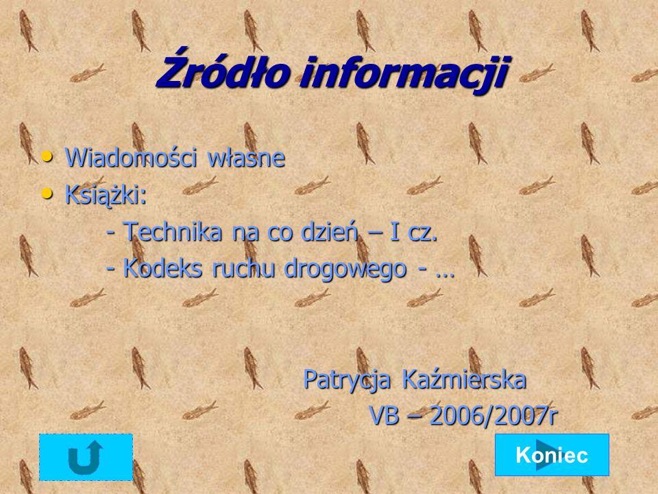 Źródło informacji Wiadomości własne Wiadomości własne Książki: Książki: - Technika na co dzień – I cz.