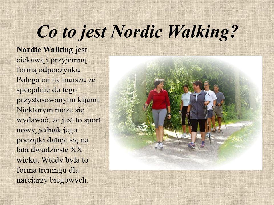 Co to jest Nordic Walking? Nordic Walking jest ciekawą i przyjemną formą odpoczynku. Polega on na marszu ze specjalnie do tego przystosowanymi kijami.