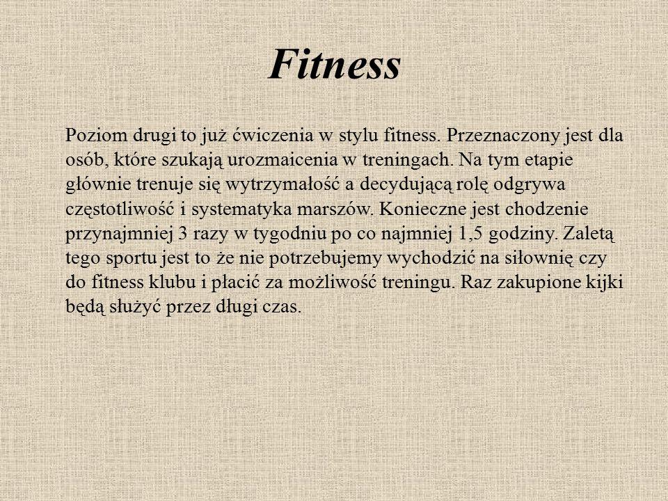 Fitness Poziom drugi to już ćwiczenia w stylu fitness. Przeznaczony jest dla osób, które szukają urozmaicenia w treningach. Na tym etapie głównie tren