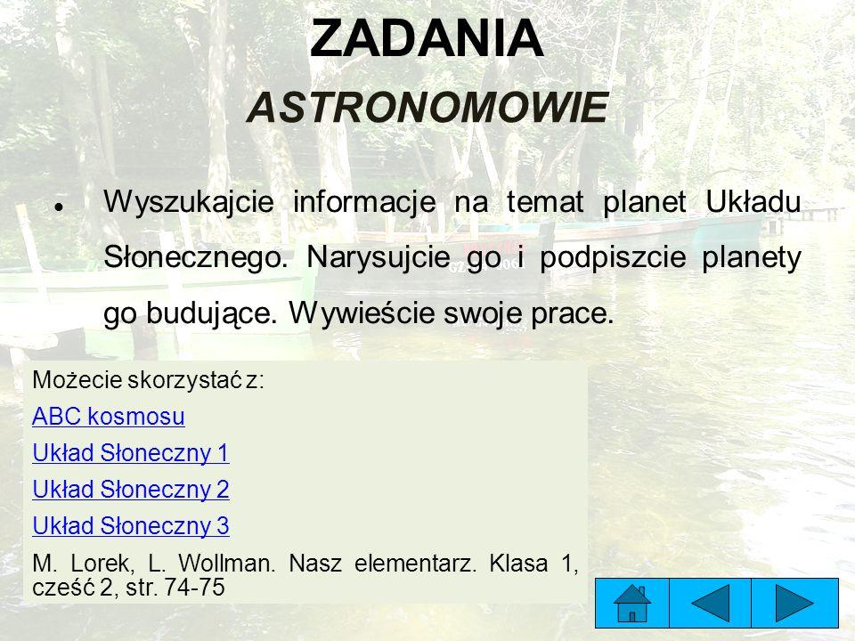 ZADANIA ASTRONOMOWIE Wyszukajcie informacje na temat planet Układu Słonecznego.