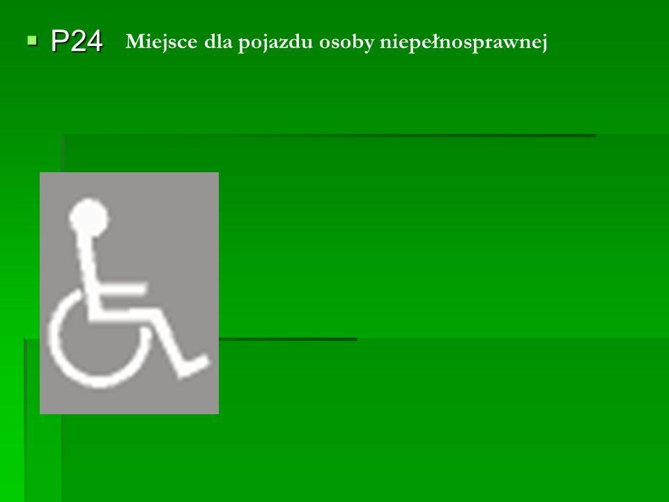  P24 Miejsce dla pojazdu osoby niepełnosprawnej