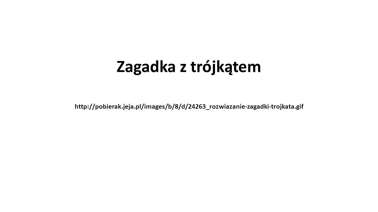 Zagadka z trójkątem http://pobierak.jeja.pl/images/b/8/d/24263_rozwiazanie-zagadki-trojkata.gif