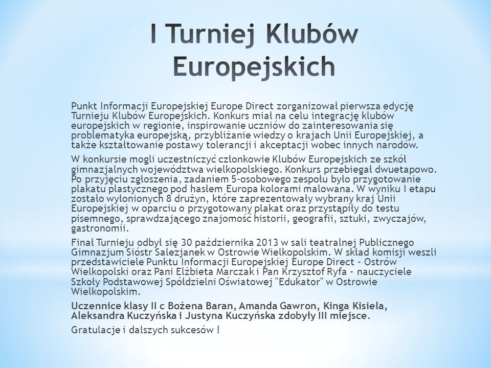 Punkt Informacji Europejskiej Europe Direct zorganizował pierwsza edycję Turnieju Klubów Europejskich.