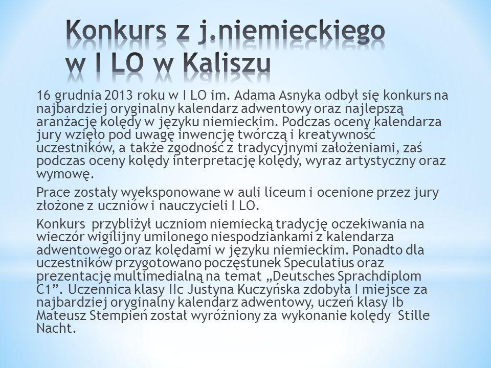 16 grudnia 2013 roku w I LO im. Adama Asnyka odbył się konkurs na najbardziej oryginalny kalendarz adwentowy oraz najlepszą aranżację kolędy w języku