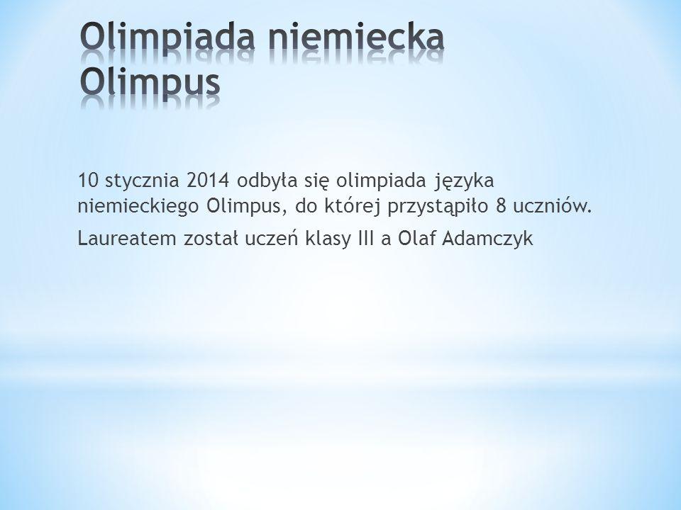 10 stycznia 2014 odbyła się olimpiada języka niemieckiego Olimpus, do której przystąpiło 8 uczniów. Laureatem został uczeń klasy III a Olaf Adamczyk