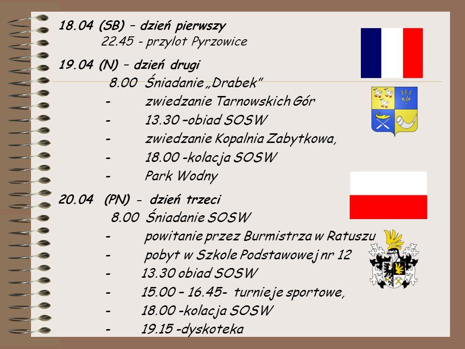 """18.04 (SB) – dzień pierwszy 22.45 - przylot Pyrzowice 19.04 (N) – dzień drugi 8.00 Śniadanie """"Drabek - zwiedzanie Tarnowskich Gór - 13.30 –obiad SOSW - zwiedzanie Kopalnia Zabytkowa, - 18.00 -kolacja SOSW - Park Wodny 20.04 (PN) - dzień trzeci 8.00 Śniadanie SOSW - powitanie przez Burmistrza w Ratuszu - pobyt w Szkole Podstawowej nr 12 - 13.30 obiad SOSW - 15.00 – 16.45- turnieje sportowe, - 18.00 -kolacja SOSW - 19.15 -dyskoteka"""