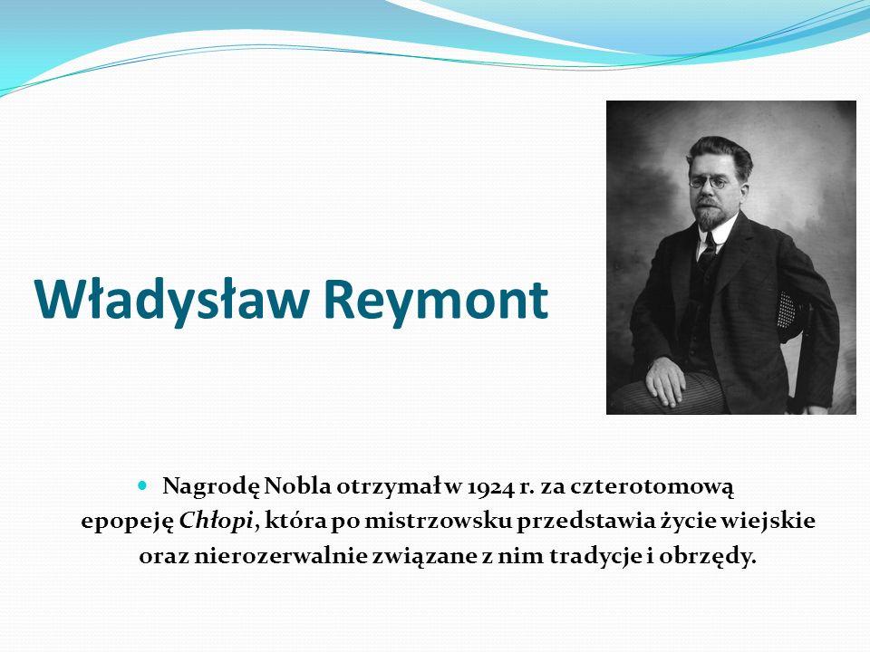 Władysław Reymont Nagrodę Nobla otrzymał w 1924 r.