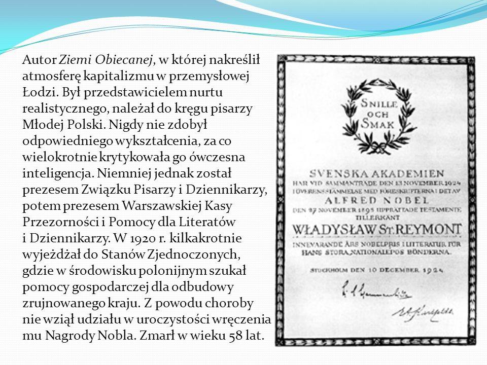 Autor Ziemi Obiecanej, w której nakreślił atmosferę kapitalizmu w przemysłowej Łodzi.
