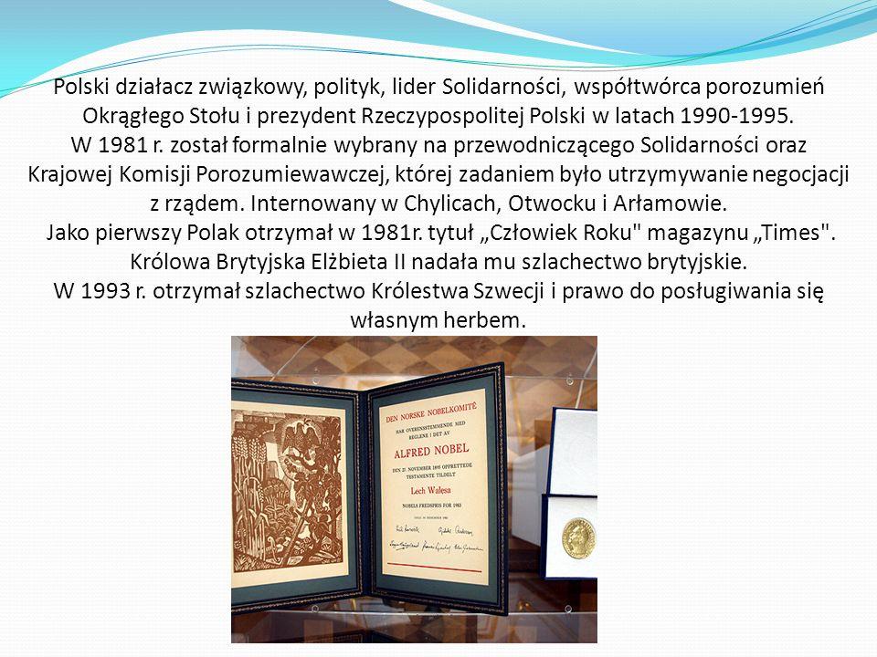 Polski działacz związkowy, polityk, lider Solidarności, współtwórca porozumień Okrągłego Stołu i prezydent Rzeczypospolitej Polski w latach 1990-1995.