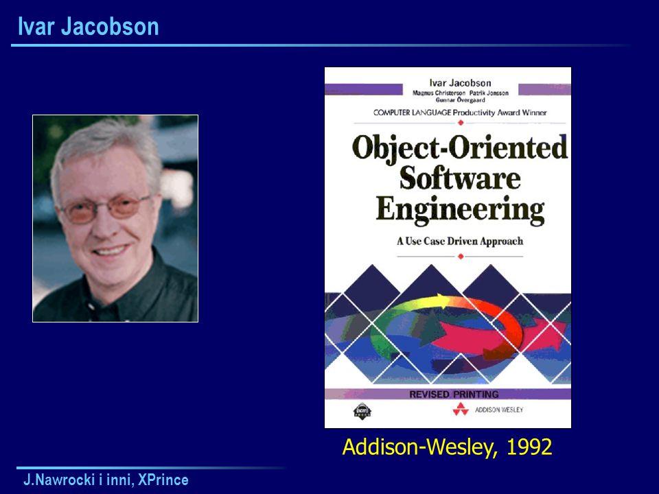 J.Nawrocki i inni, XPrince Ivar Jacobson Addison-Wesley, 1992