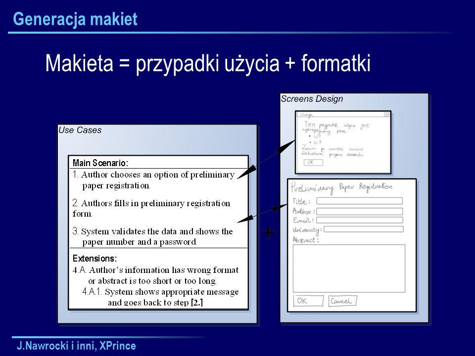 J.Nawrocki i inni, XPrince Generacja makiet Makieta = przypadki użycia + formatki