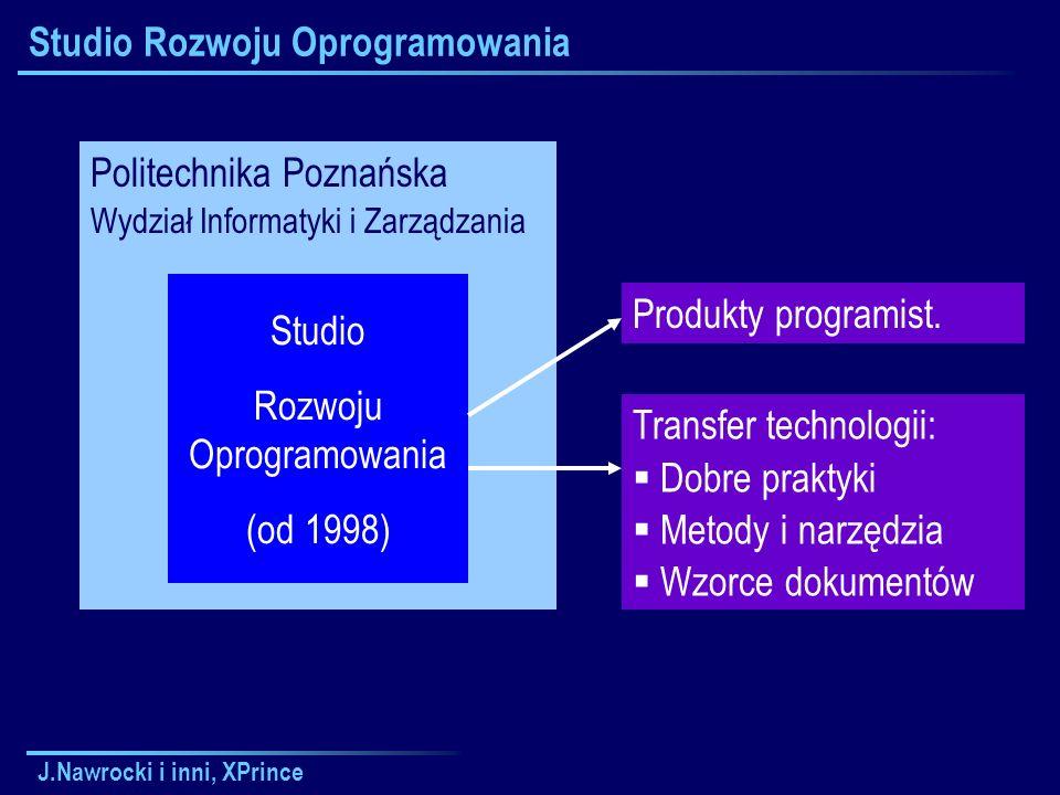 J.Nawrocki i inni, XPrince Studio Rozwoju Oprogramowania Politechnika Poznańska Wydział Informatyki i Zarządzania Studio Rozwoju Oprogramowania (od 1998) Produkty programist.