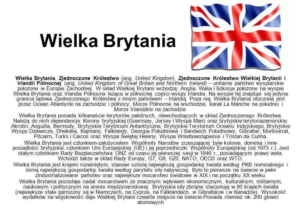 Wielka Brytania, Zjednoczone Królestwo (ang. United Kingdom), Zjednoczone Królestwo Wielkiej Brytanii i Irlandii Północnej (ang. United Kingdom of Gre