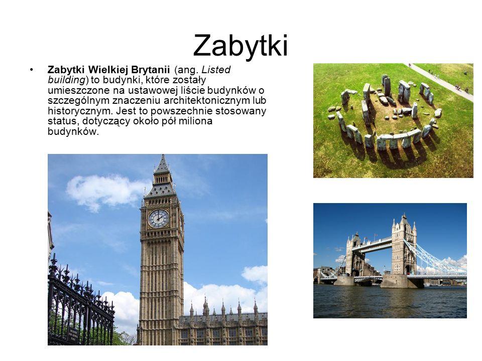Zabytki Zabytki Wielkiej Brytanii (ang. Listed building) to budynki, które zostały umieszczone na ustawowej liście budynków o szczególnym znaczeniu ar