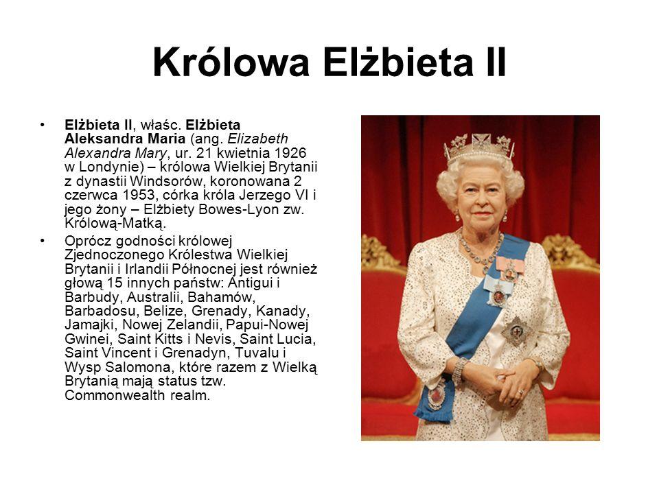 Królowa Elżbieta II Elżbieta II, właśc. Elżbieta Aleksandra Maria (ang. Elizabeth Alexandra Mary, ur. 21 kwietnia 1926 w Londynie) – królowa Wielkiej