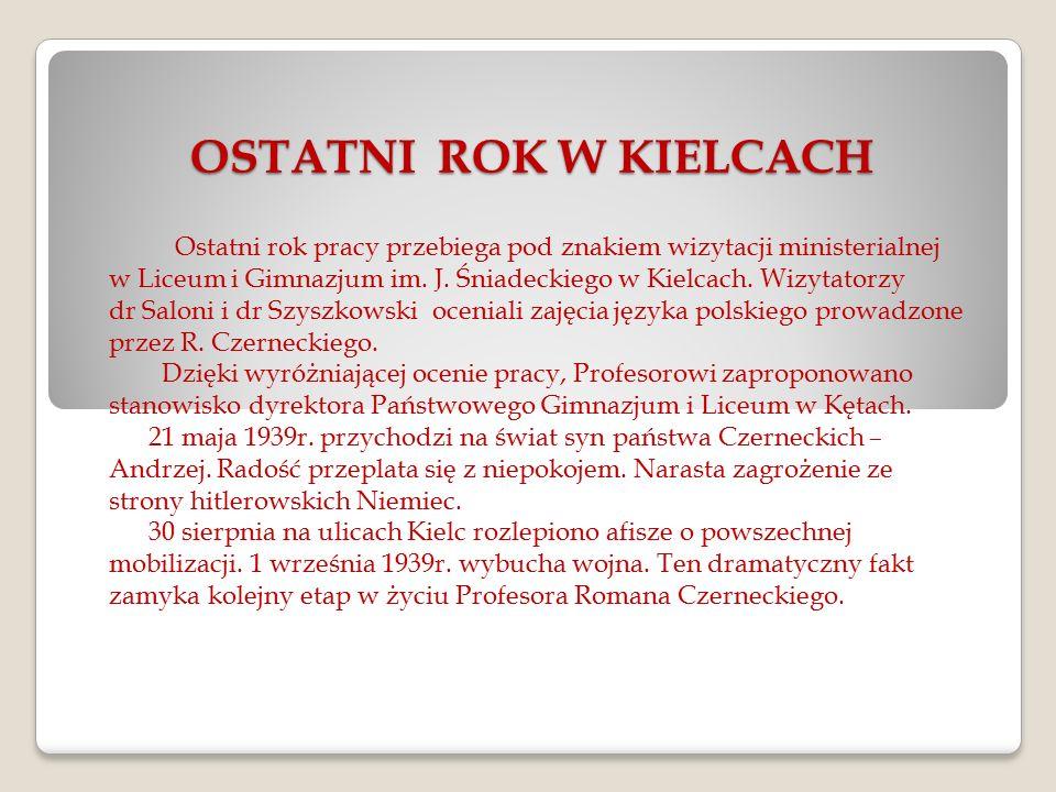 OSTATNI ROK W KIELCACH Ostatni rok pracy przebiega pod znakiem wizytacji ministerialnej w Liceum i Gimnazjum im. J. Śniadeckiego w Kielcach. Wizytator