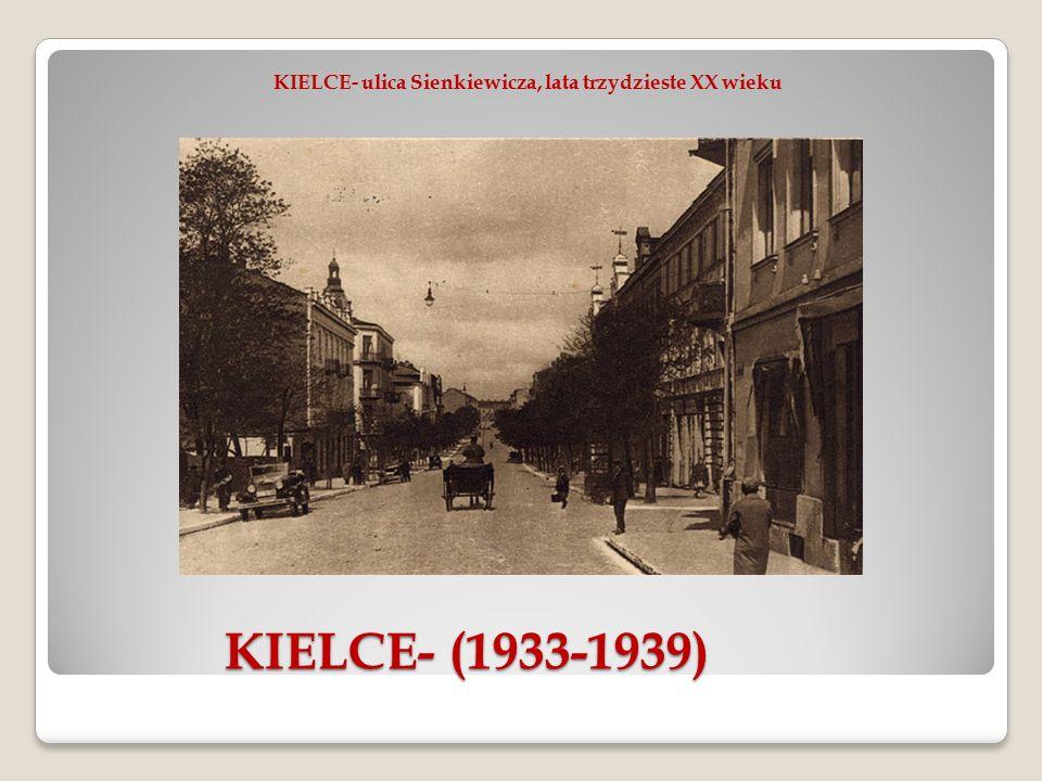 KIELCE- (1933-1939) KIELCE- (1933-1939) KIELCE- ulica Sienkiewicza, lata trzydzieste XX wieku