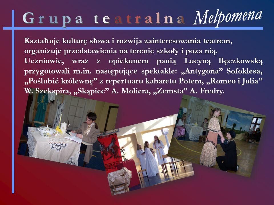 Kształtuje kulturę słowa i rozwija zainteresowania teatrem, organizuje przedstawienia na terenie szkoły i poza nią.