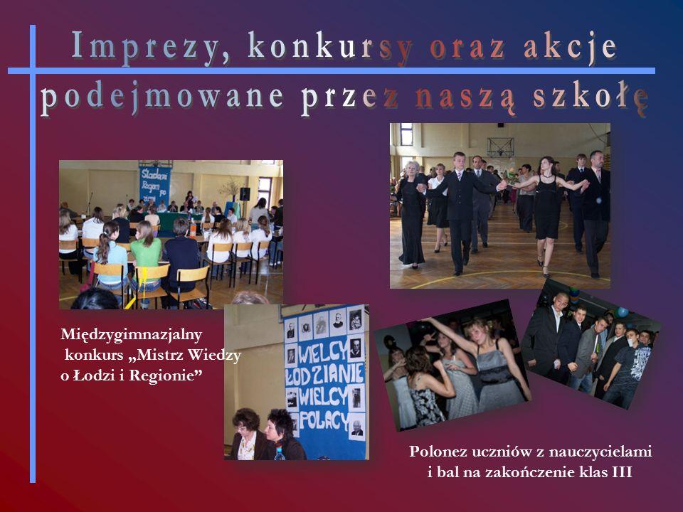 """Polonez uczniów z nauczycielami i bal na zakończenie klas III Międzygimnazjalny konkurs """"Mistrz Wiedzy o Łodzi i Regionie"""