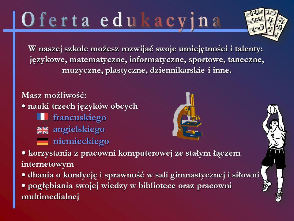 W naszej szkole możesz rozwijać swoje umiejętności i talenty: językowe, matematyczne, informatyczne, sportowe, taneczne, muzyczne, plastyczne, dziennikarskie i inne.