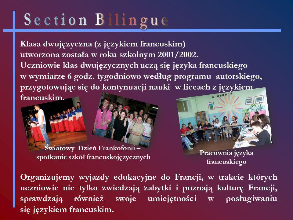 Światowy Dzień Frankofonii – spotkanie szkół francuskojęzycznych Organizujemy wyjazdy edukacyjne do Francji, w trakcie których uczniowie nie tylko zwiedzają zabytki i poznają kulturę Francji, sprawdzają również swoje umiejętności w posługiwaniu się językiem francuskim.