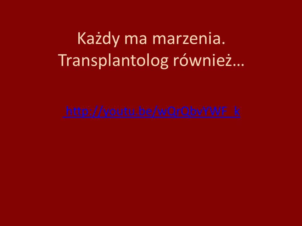 Każdy ma marzenia. Transplantolog również… http://youtu.be/wQrQbvYWF_k