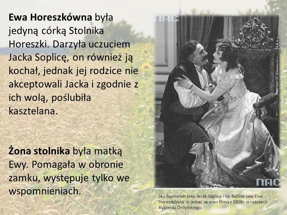 Ewa Horeszkówna była jedyną córką Stolnika Horeszki.