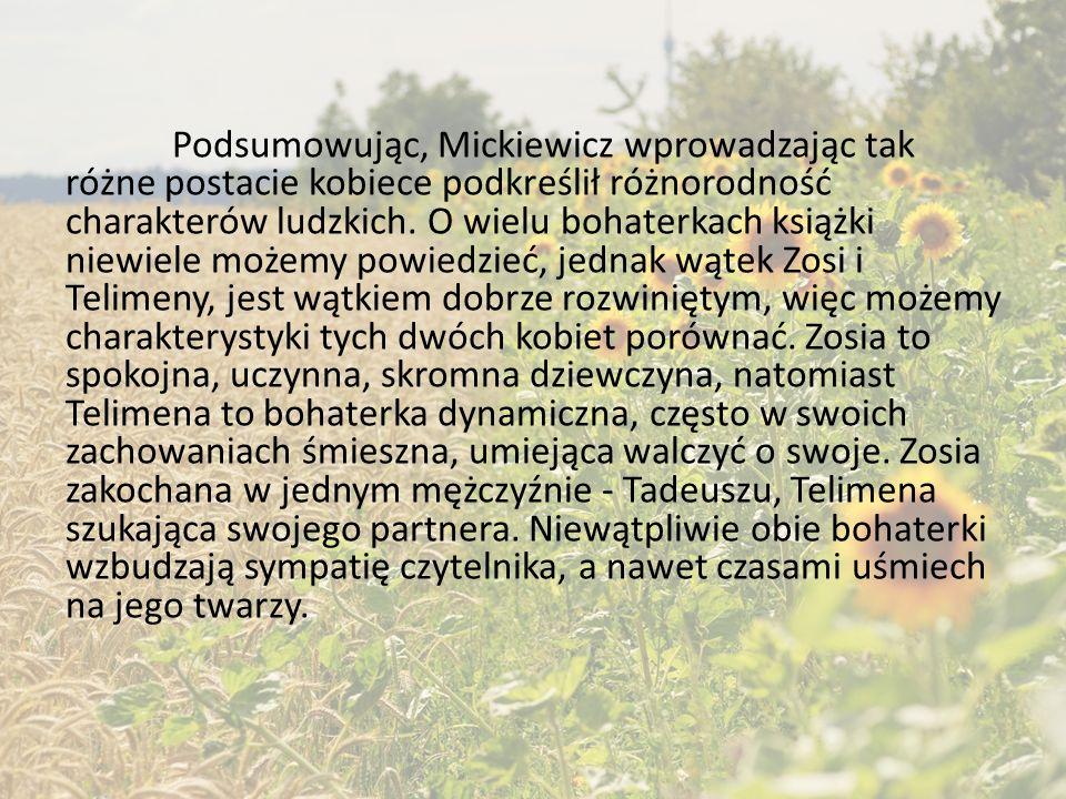 Podkomorzyna to żona Podkomorzego, mieli dwie córki: Annę i Różę. Podkomorzy chciał, aby młodsza z córek – Anna, wyszła za Tadeusza. Tekla Hreczeszank
