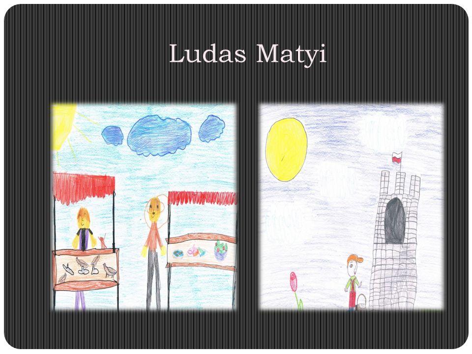 Hungary Ludas Matyi Jest to legenda o biednym chłopcu, który mieszkał razem z matką.