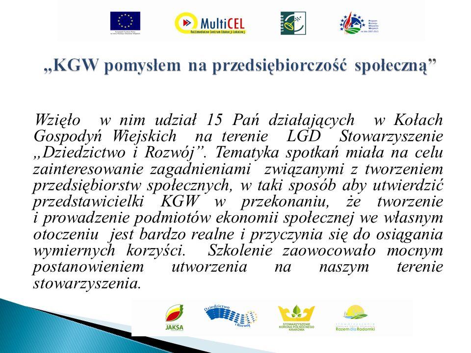 """Wzięło w nim udział 15 Pań działających w Kołach Gospodyń Wiejskich na terenie LGD Stowarzyszenie """"Dziedzictwo i Rozwój ."""