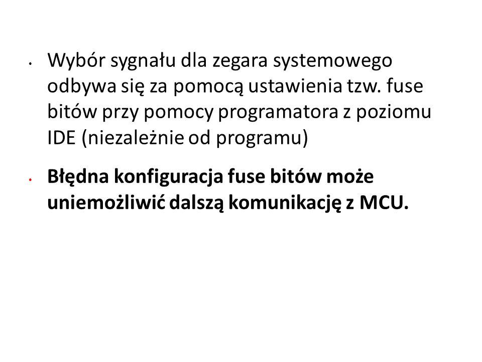 Wybór sygnału dla zegara systemowego odbywa się za pomocą ustawienia tzw. fuse bitów przy pomocy programatora z poziomu IDE (niezależnie od programu)