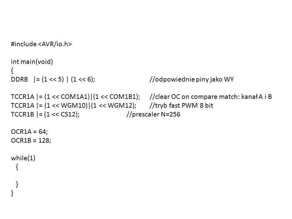 #include int main(void) { DDRB |= (1 << 5) | (1 << 6);//odpowiednie piny jako WY TCCR1A |= (1 << COM1A1)|(1 << COM1B1);//clear OC on compare match: kanał A i B TCCR1A |= (1 << WGM10)|(1 << WGM12);//tryb fast PWM 8 bit TCCR1B |= (1 << CS12);//prescaler N=256 OCR1A = 64; OCR1B = 128; while(1) { }
