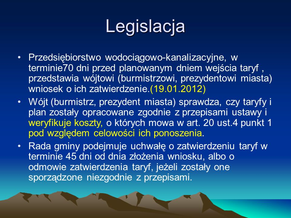 Legislacja Przedsiębiorstwo wodociągowo-kanalizacyjne, w terminie70 dni przed planowanym dniem wejścia taryf, przedstawia wójtowi (burmistrzowi, prezy