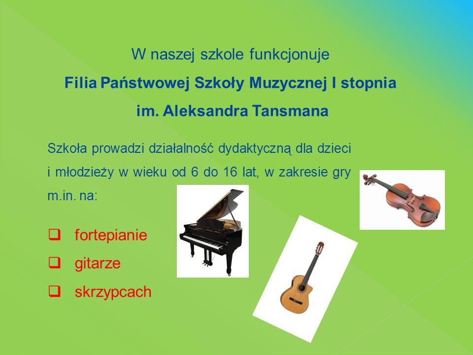 W naszej szkole funkcjonuje Filia Państwowej Szkoły Muzycznej I stopnia im. Aleksandra Tansmana Szkoła prowadzi działalność dydaktyczną dla dzieci i m