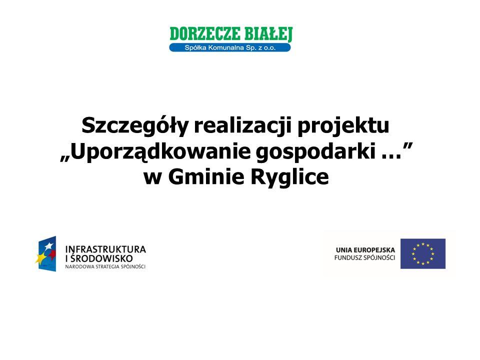 """Szczegóły realizacji projektu """"Uporządkowanie gospodarki … w Gminie Ryglice"""