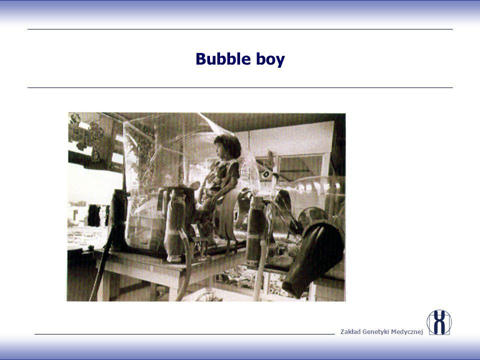 Zakład Genetyki Medycznej Bubble boy